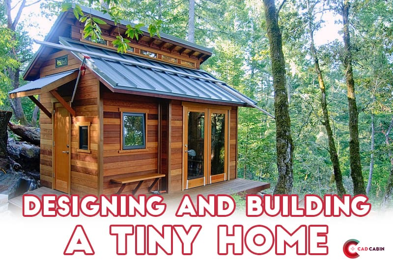 Designing and Building a Tiny Home
