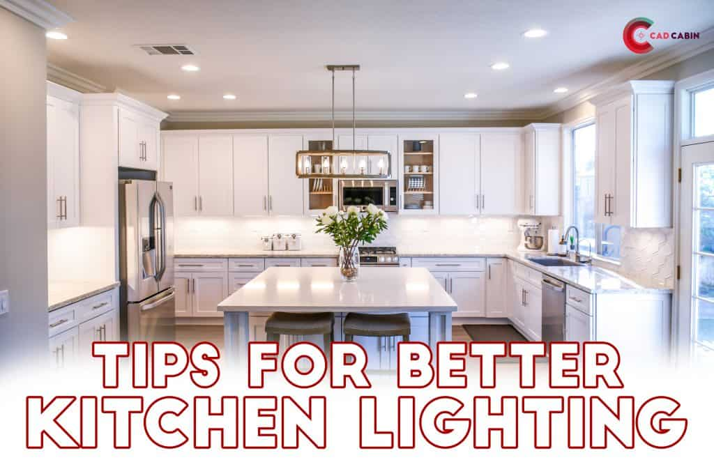 Tips for better Kitchen Lighting