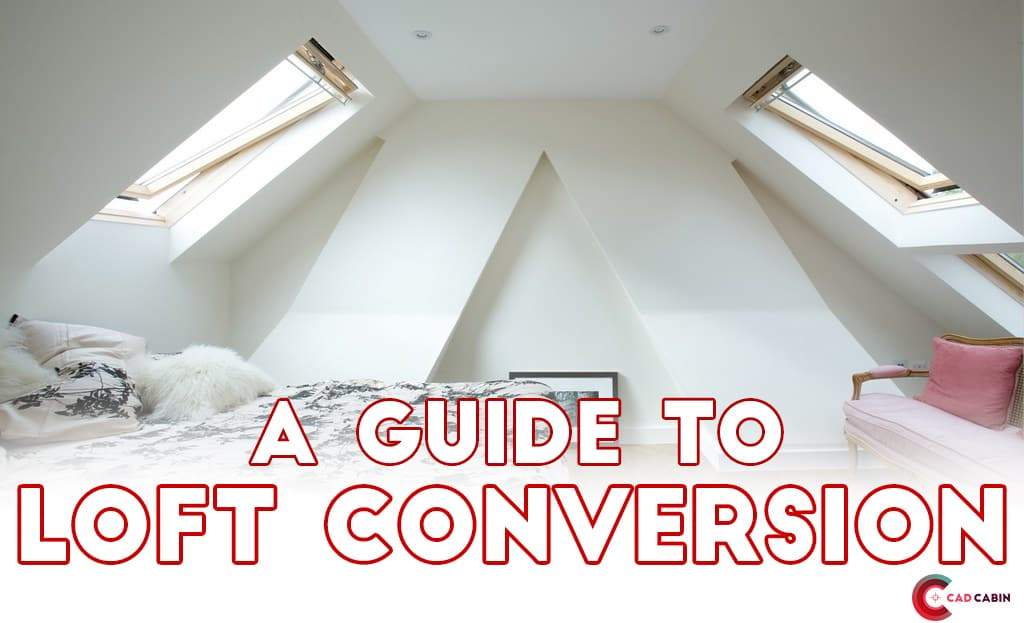 Guide to Loft Conversion