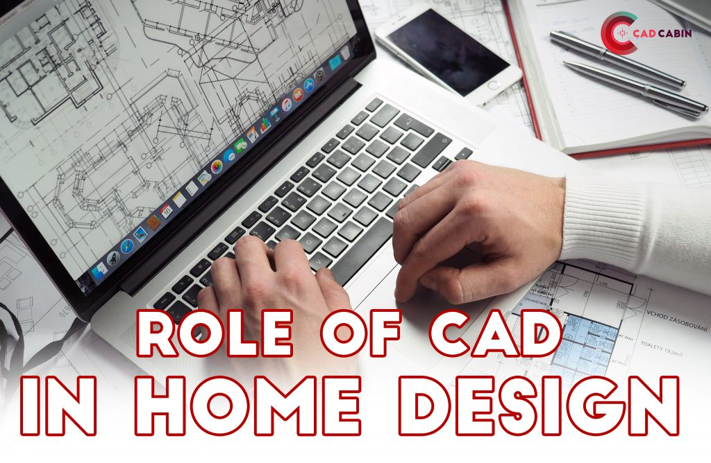Role of Cad in home design