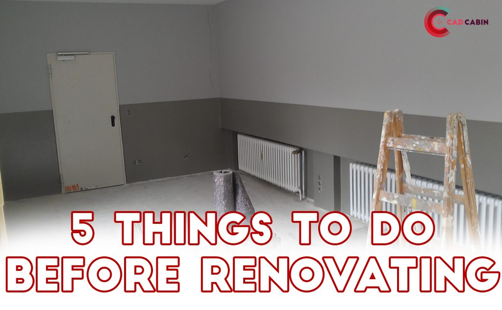 Things to Do Before Renovating the House